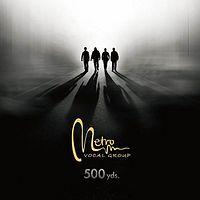 【Metro Vocal Group】新专辑《500yds》