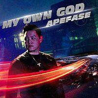 APEFASE:My Own God