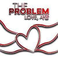 The Problem:Love