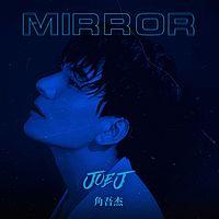 JOE J 角吾杰:Mirror